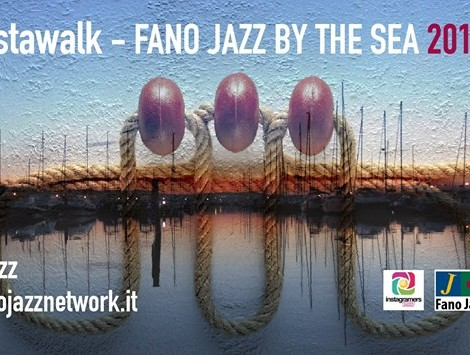 Fano Jazz by The Sea 2015 e Instagramers per il primo Instawalk sul Jazz