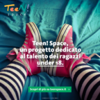 Teen! Space, un progetto dedicato al talento dei teenager
