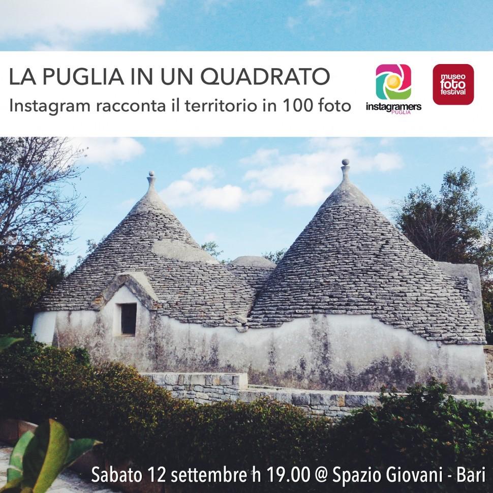 """Mostra """"La Puglia in un quadrato. Instagram racconta il territorio in 100 foto"""""""