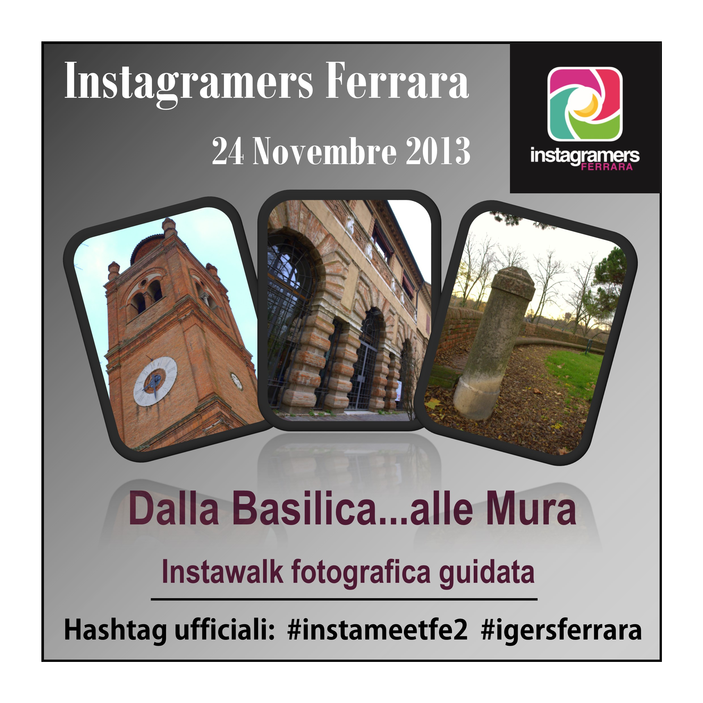 Secondo Instameet degli Instagramers Ferrara