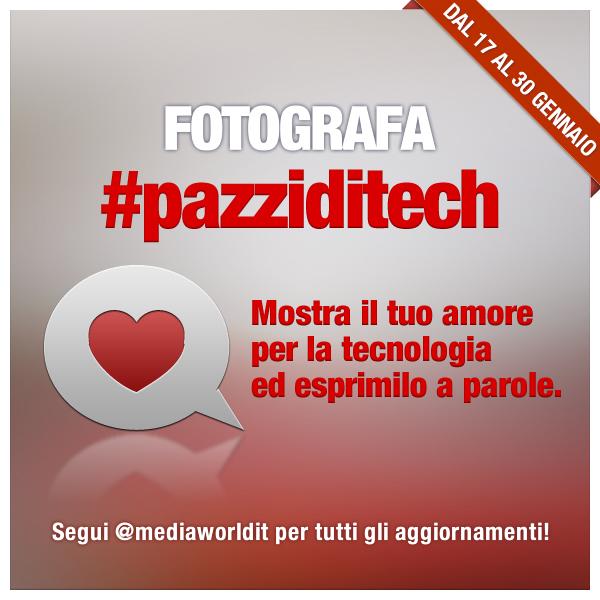 Amanti della tecnologia? Partecipate a #pazziditech, un'iniziativa di Media World
