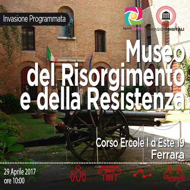 Invasioni Digitali: Igersferrara al Museo del Risorgimento e della Resistenza