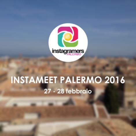 Gli Instagramers alla scoperta di Palermo con Instameet Palermo 2016