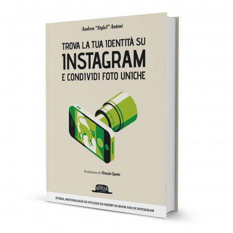 Trova la tua identità su Instagram o nel libro di Andrea Antoni