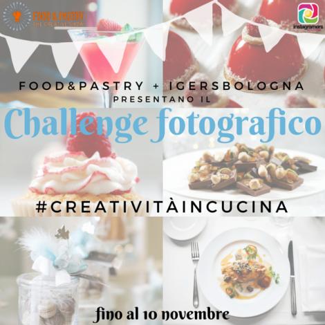 Sfoga la tua #CreativitàInCucina con Food&Pastry e Igersbologna