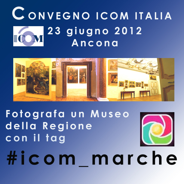 """ICOM e IgersPiceni presentano #Icom_Marche per """"Obiettivo Museo"""""""