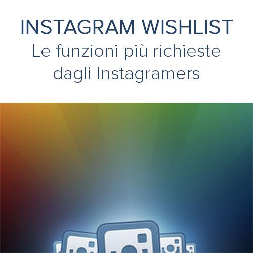 L'Instagram che vorrei: cosa manca alla app preferita dagli Instagramers?