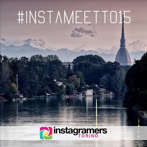 #instameetTo15: Instagramers protagonisti a Torino dal 6-8 novembre