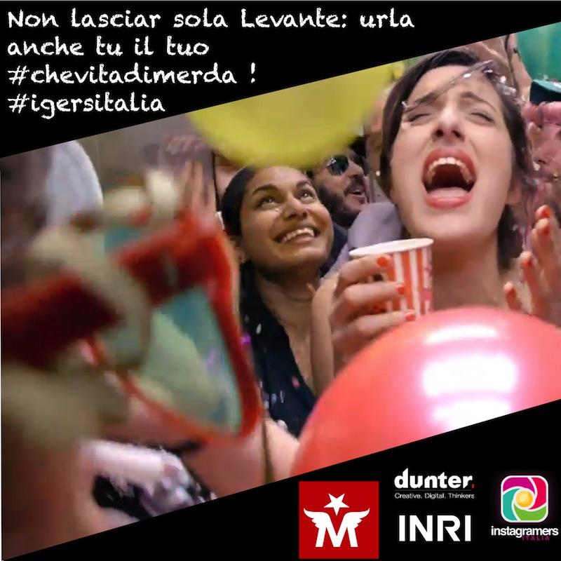 Levante su Instagram insieme a #igersitalia: condividi #chevitadimerda!