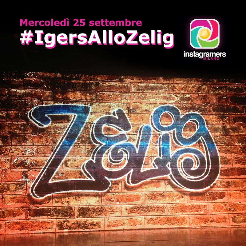 Igersallozelig: lo Zelig come non lo avete mai visto!