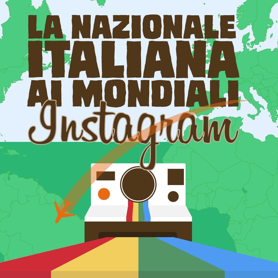 Brasile 2014: la Nazionale Italiana su Instagram